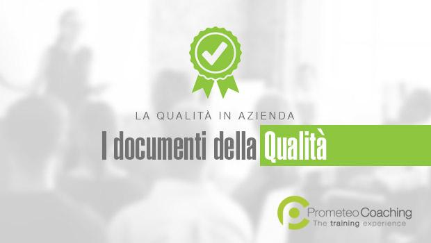 La Qualità in Azienda: i documenti della Qualità