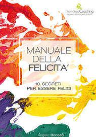 Angelo Bonacci - Libri Ebook - Manuale della Felicità
