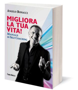 Libro Angelo Bonacci - Migliora la tua vita manuale di self coaching
