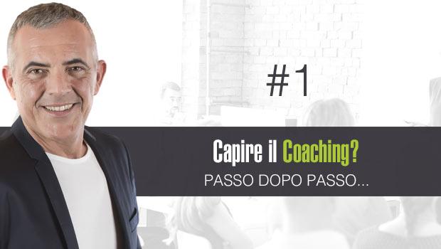 Capire il Coaching passo dopo passo – #1