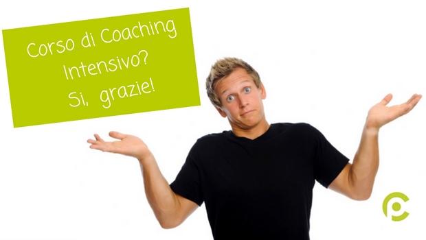 Corso di Coaching Intensivo? Si, grazie!