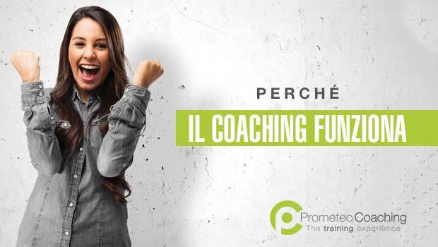Perché il Coaching Funziona? Scopri come, quando e perché